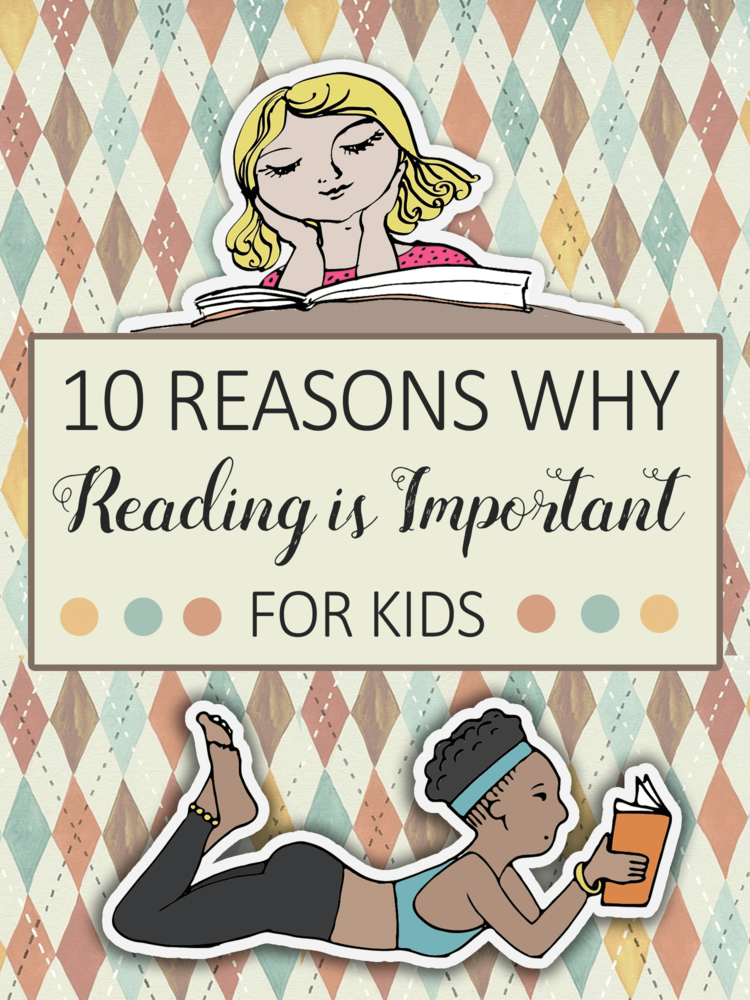 10 Reasons Why Reading is Important For Kids